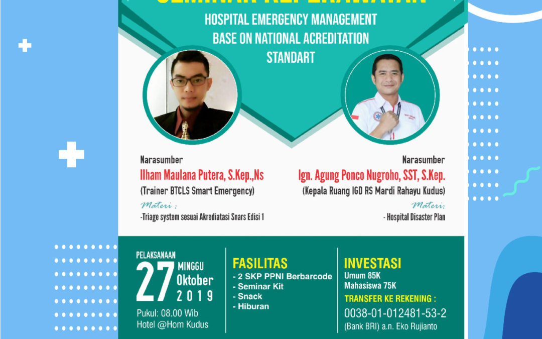 "Seminar Keperawatan ""Hospital Emergency Management Base On National Acreditation Standart"""
